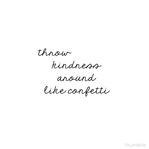 kindness quote, confetti quote