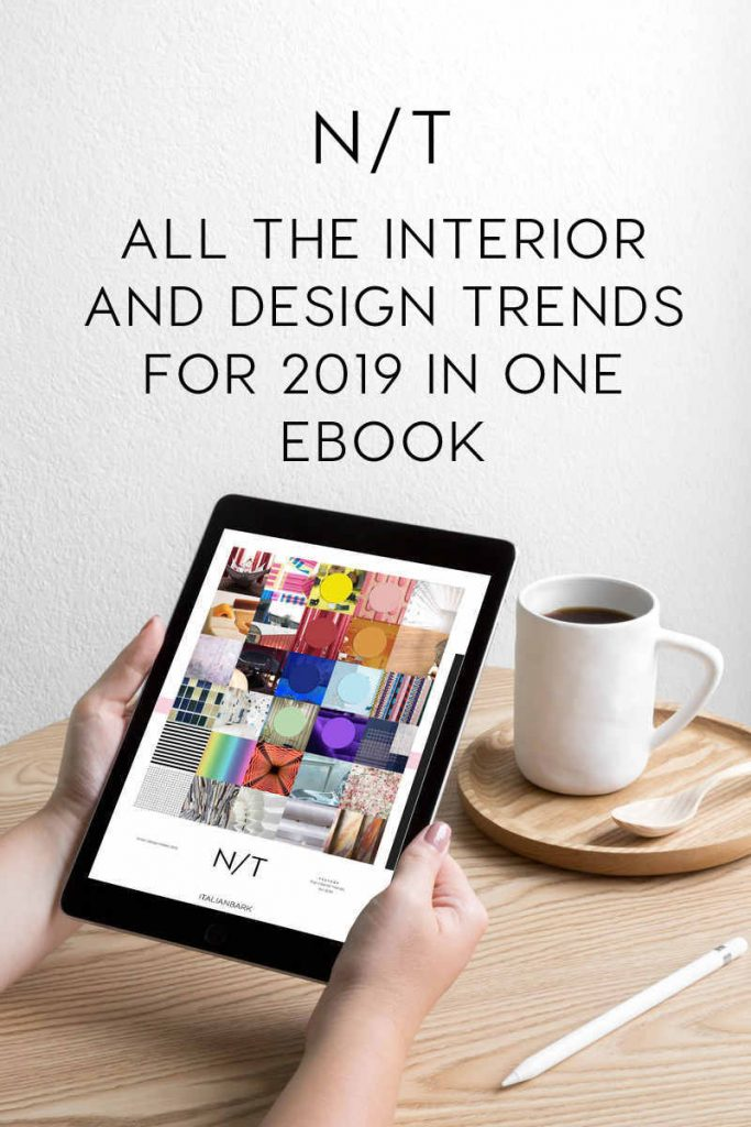 interior trends, milan design week, design trends 2019