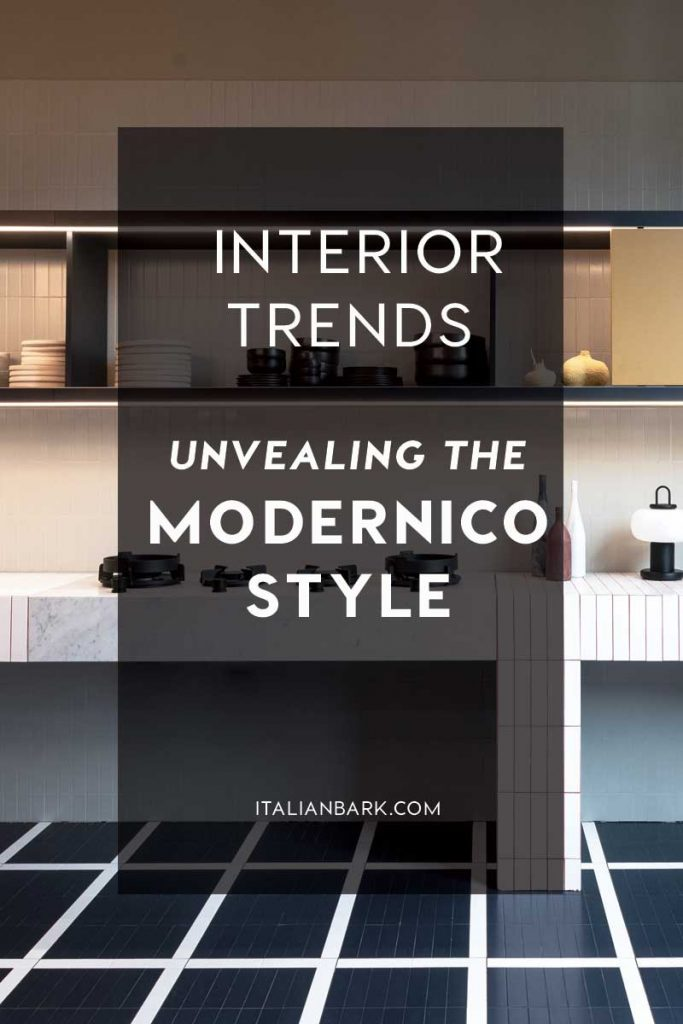 Unvealing the Modernico Italian Style INTERIOR TREND