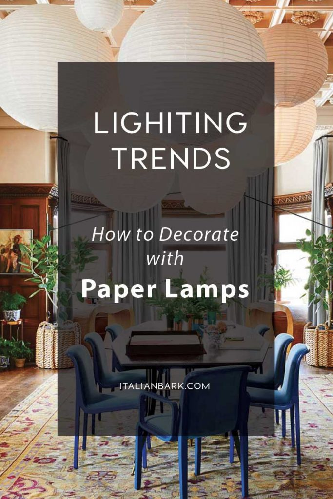how to decorate with paper lamps, Japanese lamps, nigouchi lamps, lighting design trends